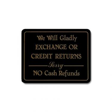 "Sign ""We Will Gladly Exchange or Credit Returns, Sorry NO Cash Refunds"" Card"